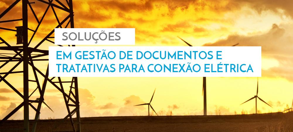 Gestão de documentos e tratativas para conexão elétrica